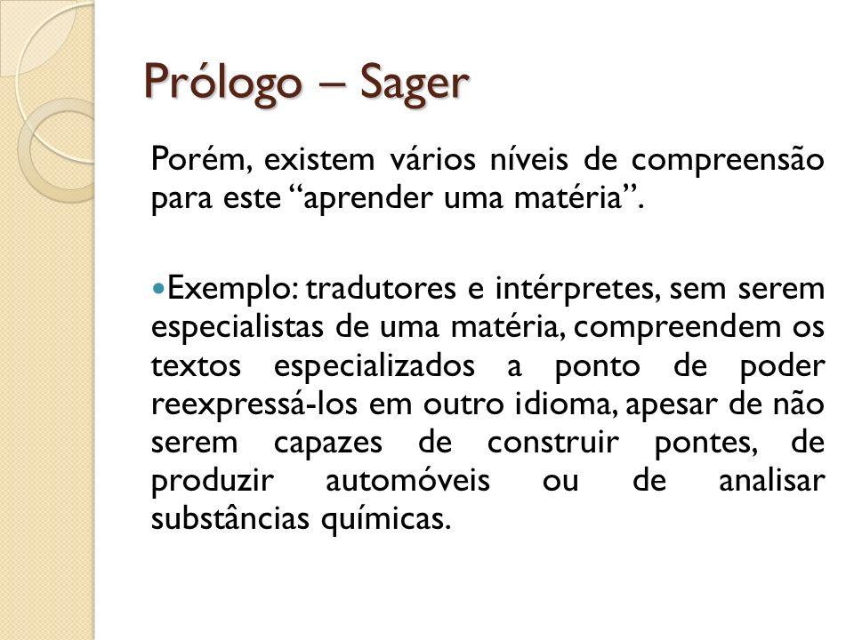 Prólogo – SagerPorém, existem vários níveis de compreensão para este aprender uma matéria .