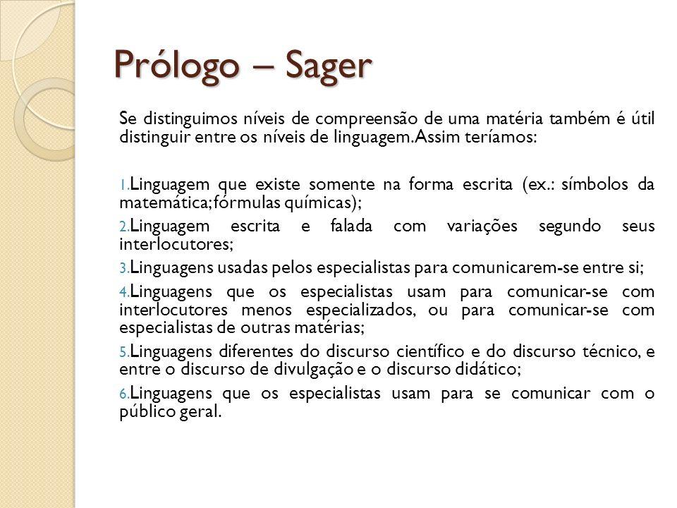 Prólogo – Sager Se distinguimos níveis de compreensão de uma matéria também é útil distinguir entre os níveis de linguagem. Assim teríamos: