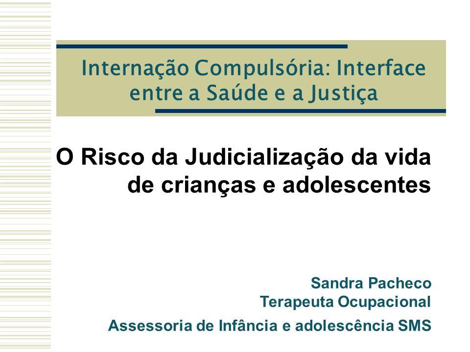 Internação Compulsória: Interface entre a Saúde e a Justiça