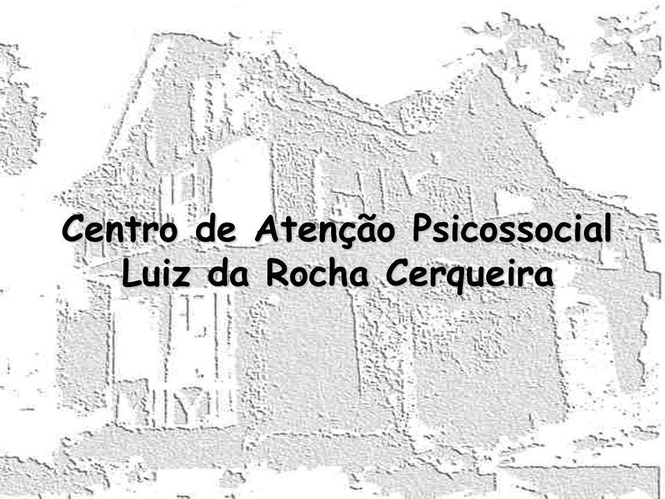 Centro de Atenção Psicossocial Luiz da Rocha Cerqueira