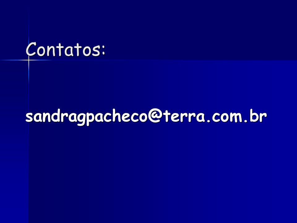 Contatos: sandragpacheco@terra.com.br