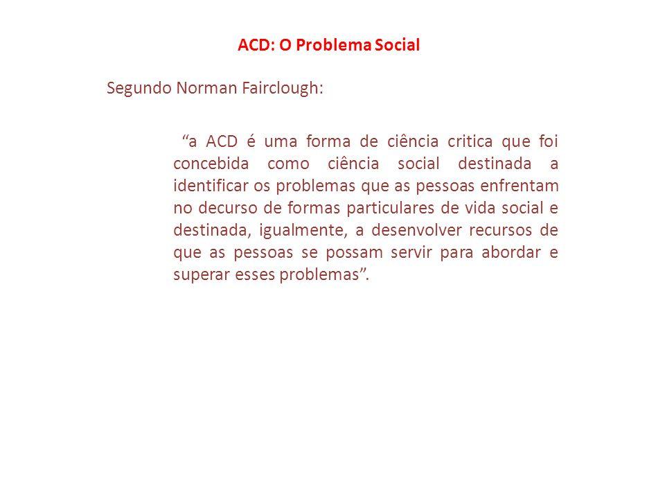 ACD: O Problema Social Segundo Norman Fairclough: