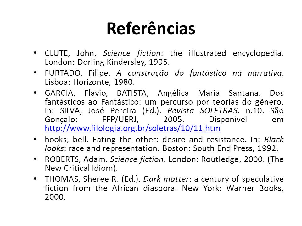 Referências CLUTE, John. Science fiction: the illustrated encyclopedia. London: Dorling Kindersley, 1995.