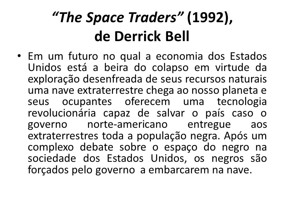 The Space Traders (1992), de Derrick Bell