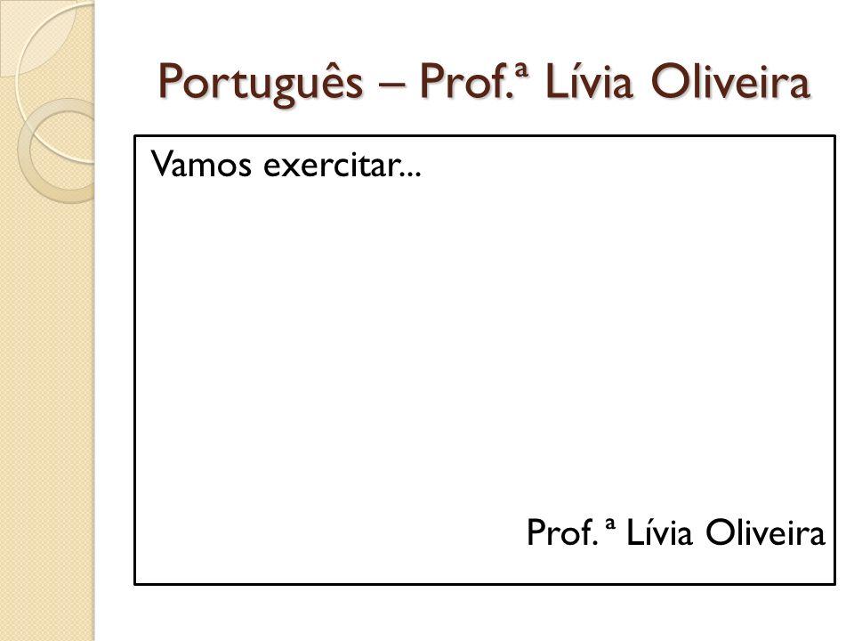 Português – Prof.ª Lívia Oliveira