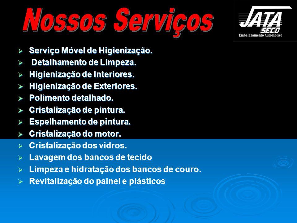 Nossos Serviços Serviço Móvel de Higienização.