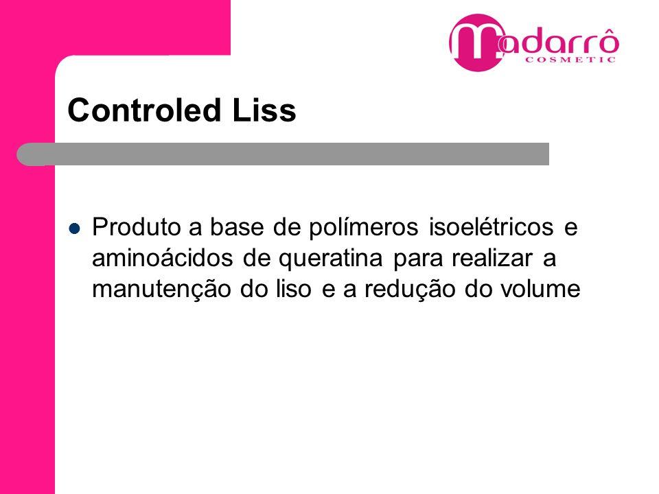 Controled Liss Produto a base de polímeros isoelétricos e aminoácidos de queratina para realizar a manutenção do liso e a redução do volume.