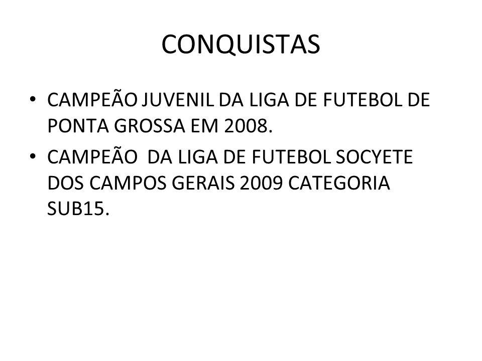 CONQUISTAS CAMPEÃO JUVENIL DA LIGA DE FUTEBOL DE PONTA GROSSA EM 2008.