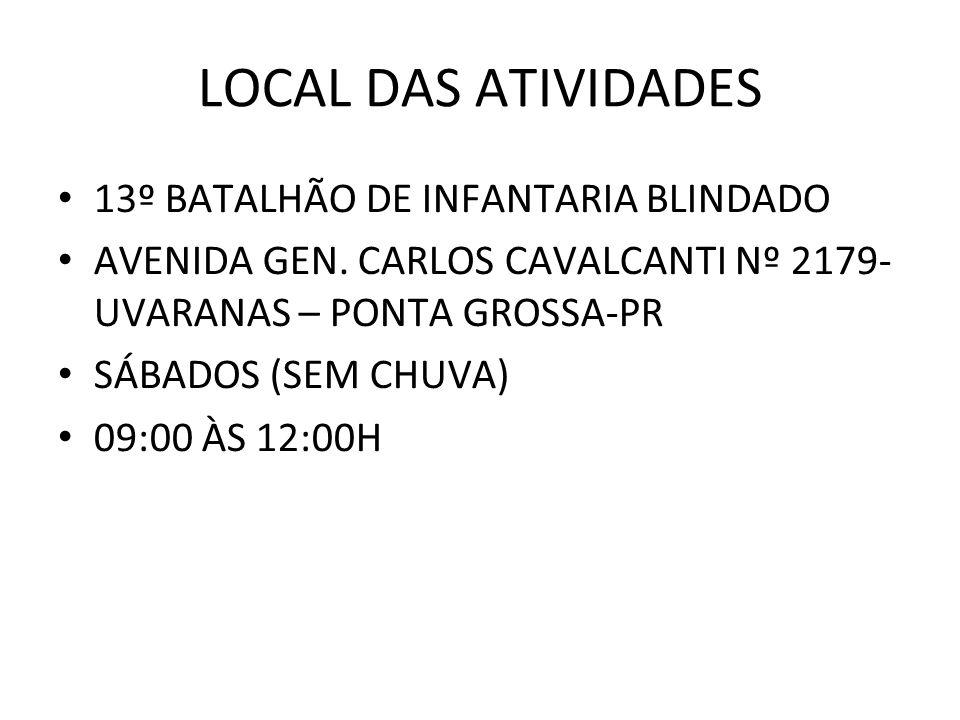 LOCAL DAS ATIVIDADES 13º BATALHÃO DE INFANTARIA BLINDADO