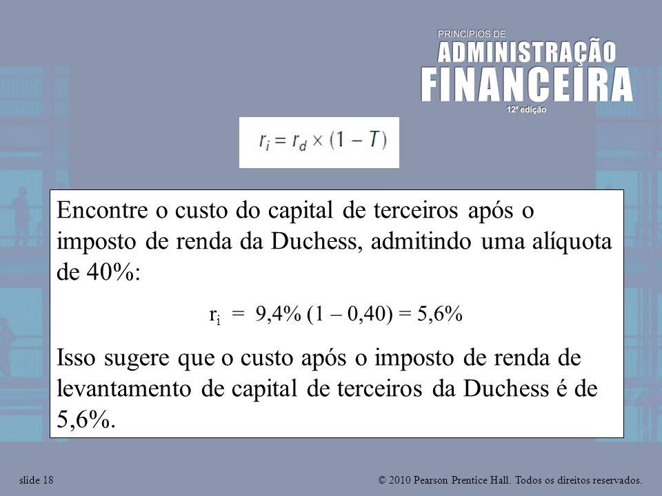 Encontre o custo do capital de terceiros após o imposto de renda da Duchess, admitindo uma alíquota de 40%: