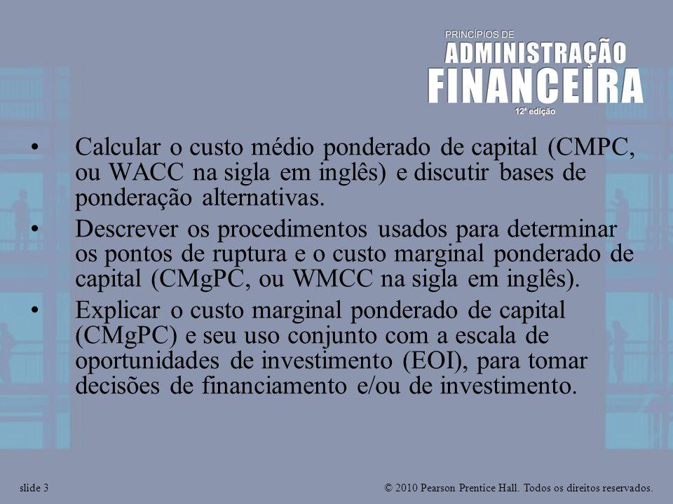 Calcular o custo médio ponderado de capital (CMPC, ou WACC na sigla em inglês) e discutir bases de ponderação alternativas.