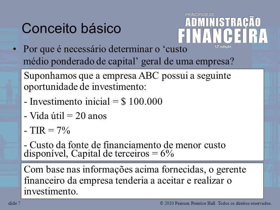 Conceito básico Por que é necessário determinar o 'custo médio ponderado de capital' geral de uma empresa