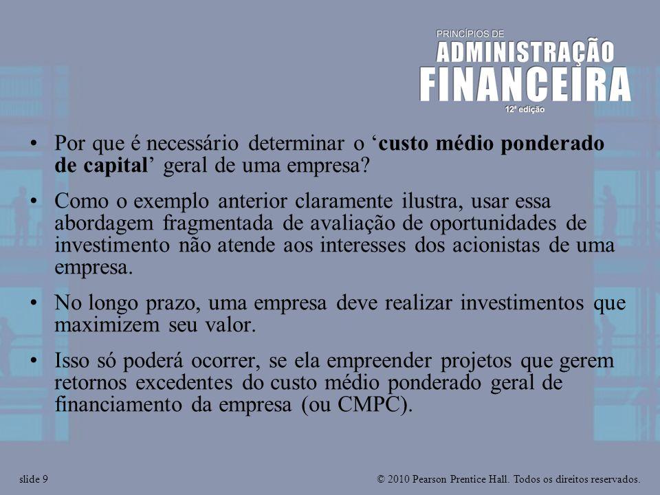 Por que é necessário determinar o 'custo médio ponderado de capital' geral de uma empresa