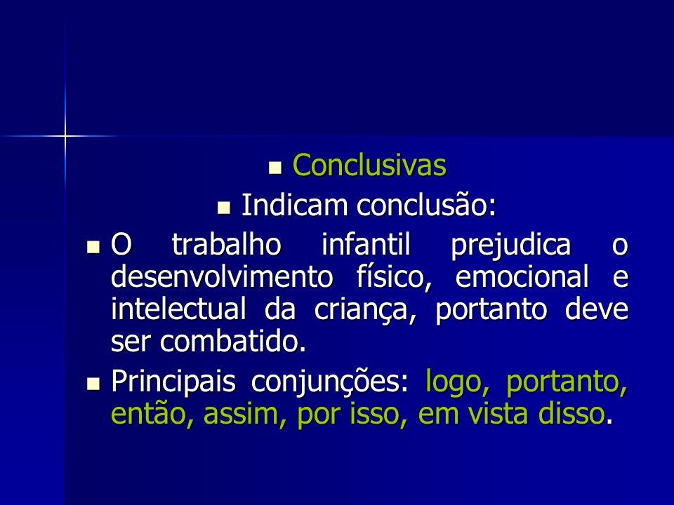 Conclusivas Indicam conclusão:
