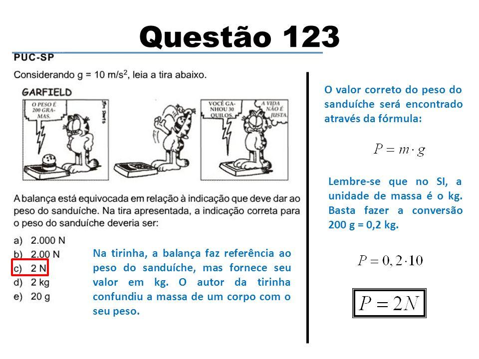 Questão 123 O valor correto do peso do sanduíche será encontrado através da fórmula: