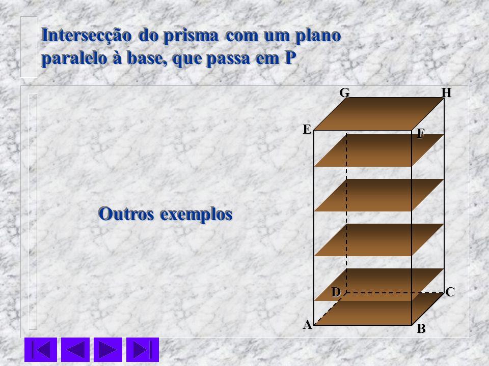 Intersecção do prisma com um plano paralelo à base, que passa em P