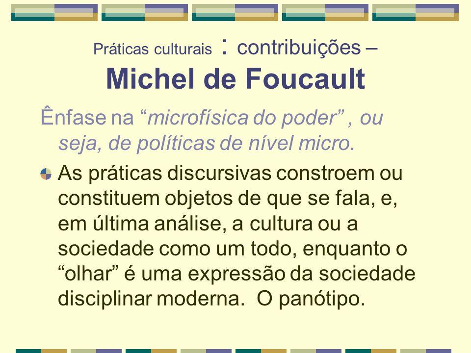 Práticas culturais : contribuições – Michel de Foucault