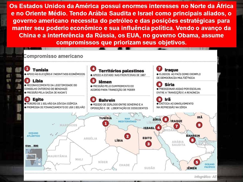 Os Estados Unidos da América possui enormes interesses no Norte da África e no Oriente Médio.
