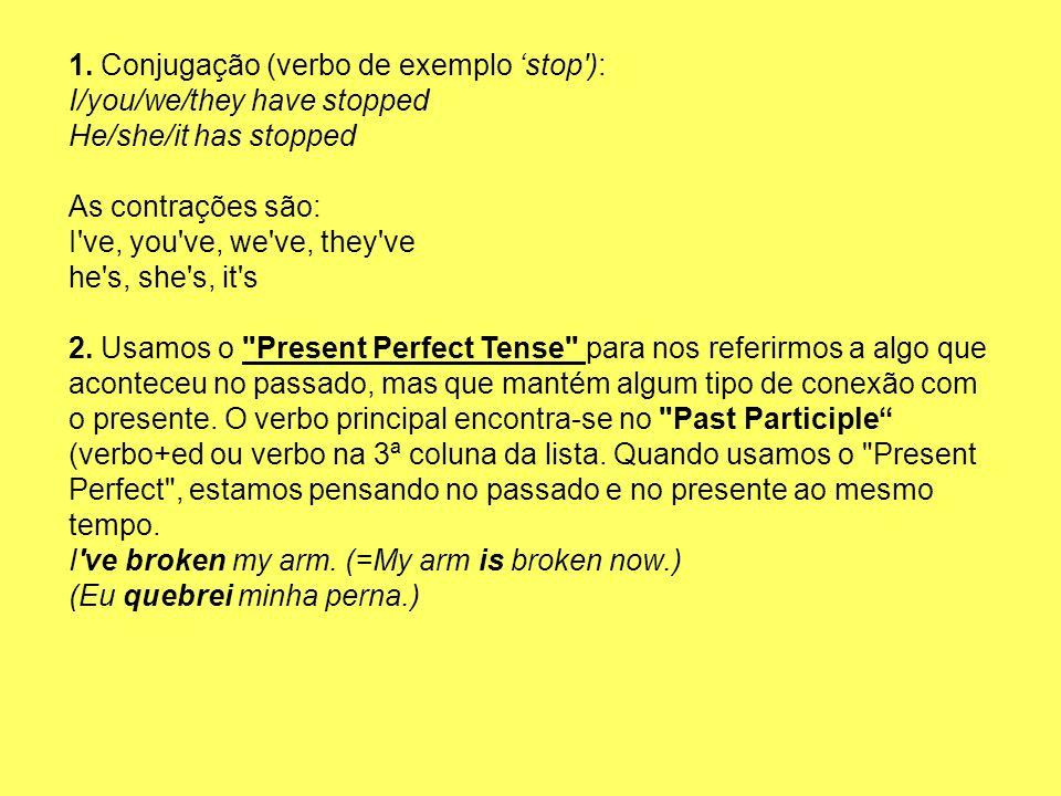 1. Conjugação (verbo de exemplo 'stop ):