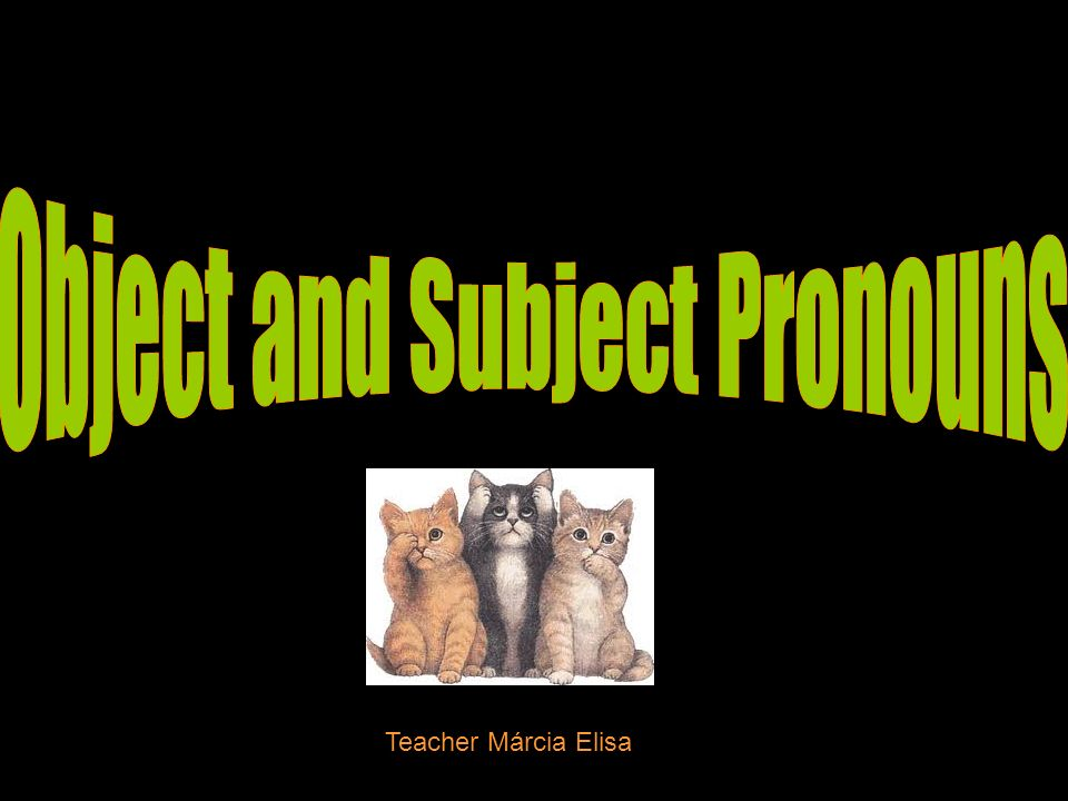 Object and Subject Pronouns