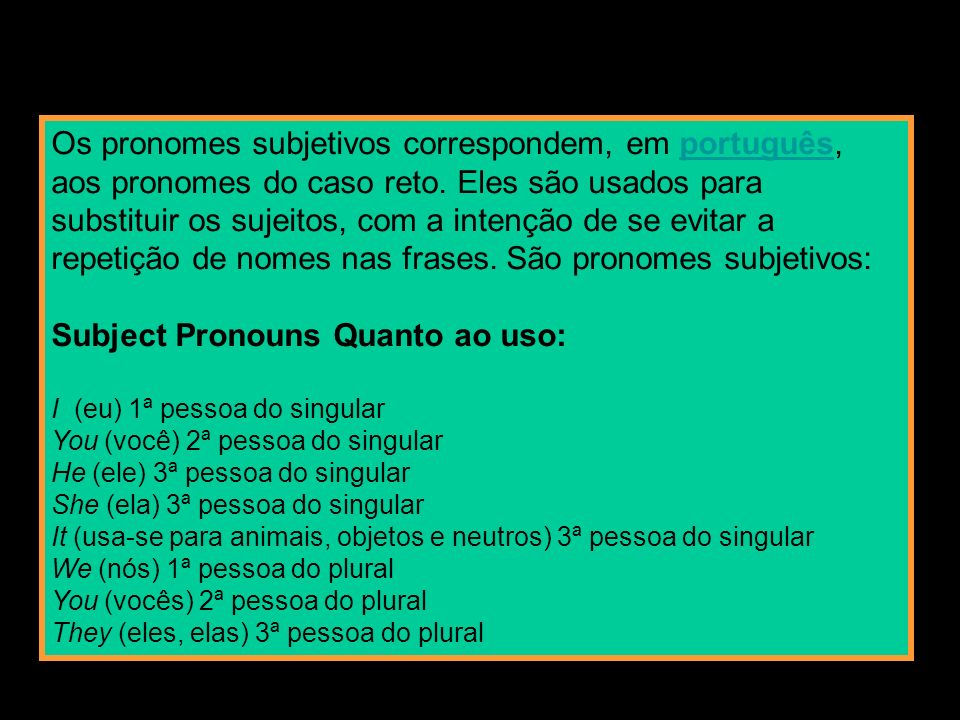 Subject Pronouns Quanto ao uso: