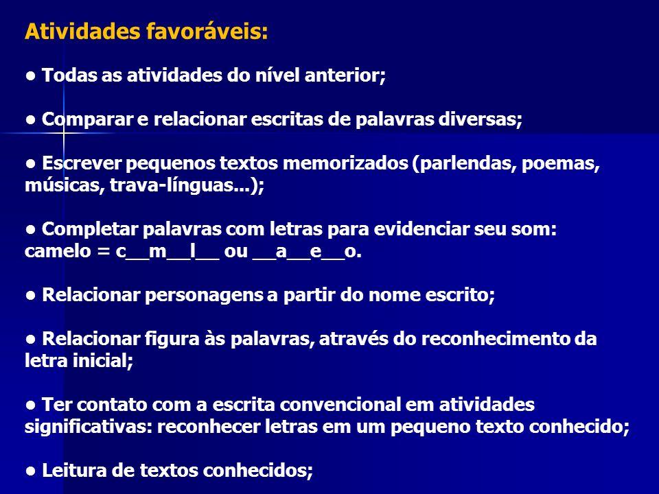 Atividades favoráveis: • Todas as atividades do nível anterior;