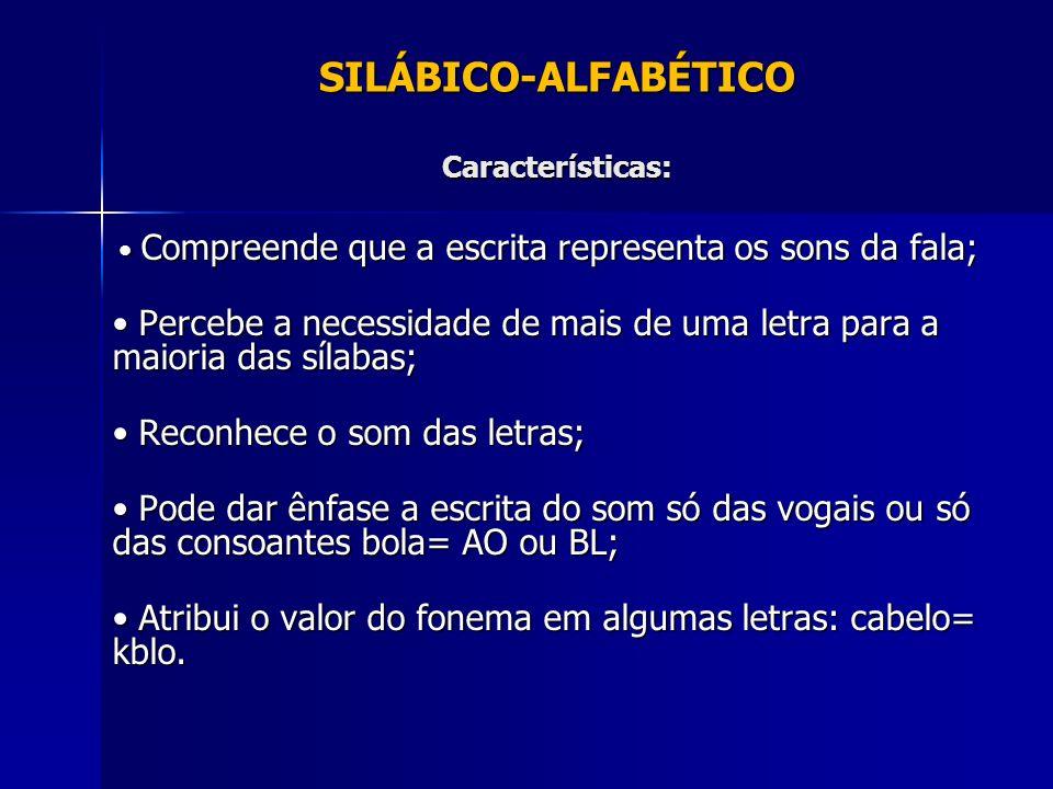 SILÁBICO-ALFABÉTICO Características: