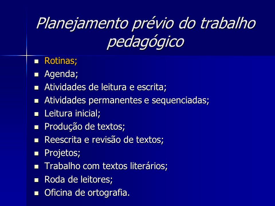 Planejamento prévio do trabalho pedagógico