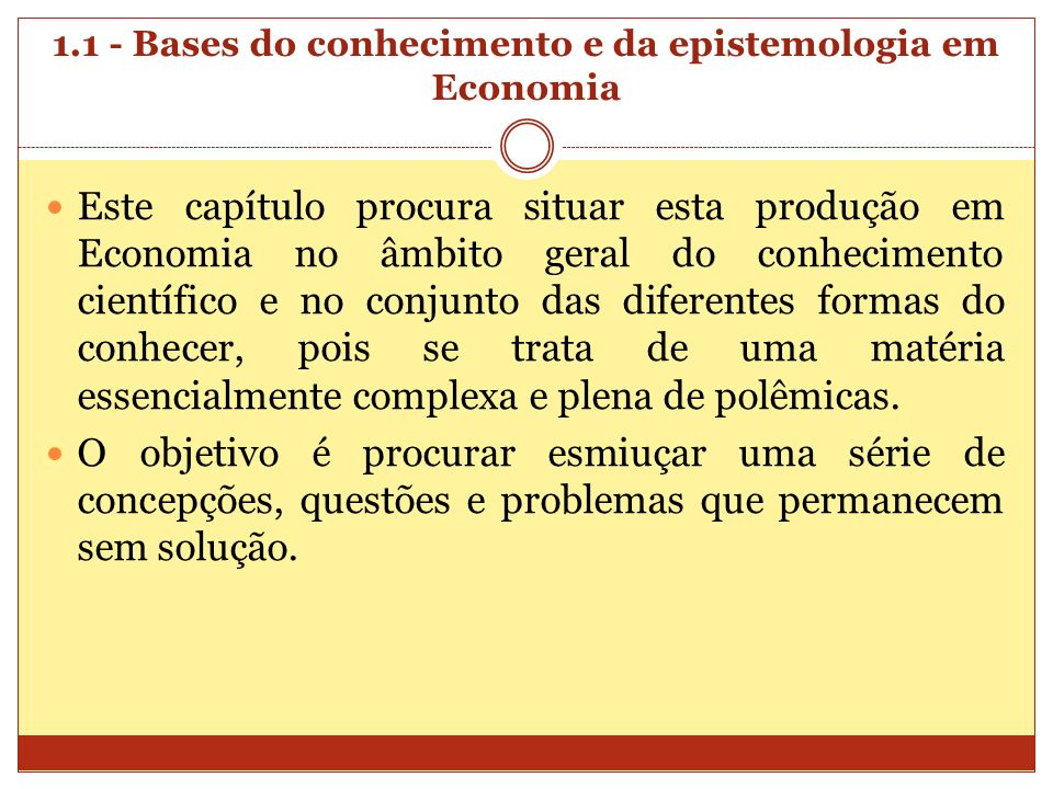 1.1 - Bases do conhecimento e da epistemologia em Economia