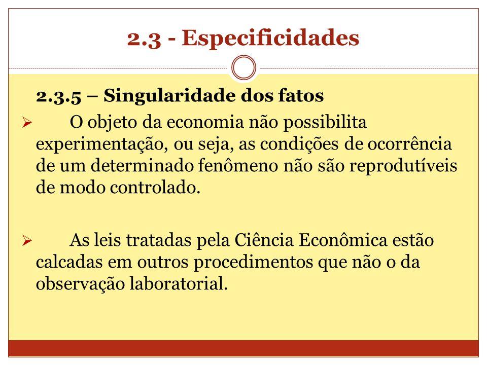 2.3 - Especificidades 2.3.5 – Singularidade dos fatos