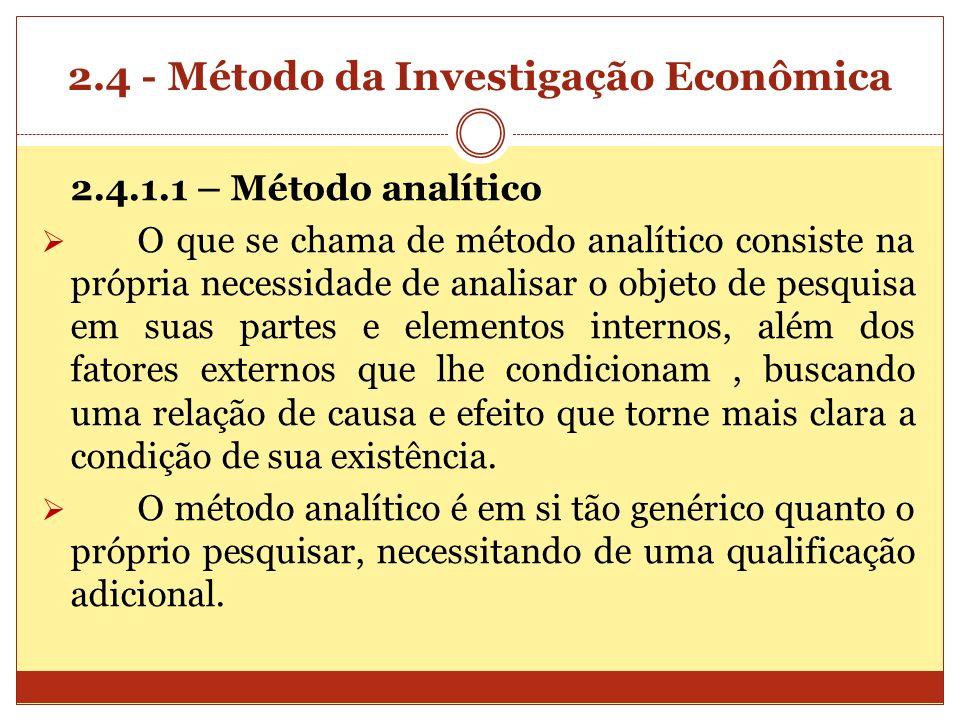 2.4 - Método da Investigação Econômica