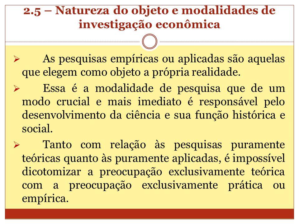 2.5 – Natureza do objeto e modalidades de investigação econômica