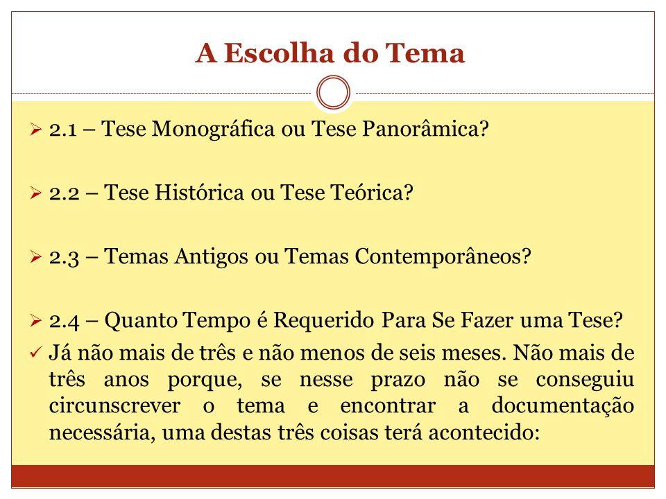 A Escolha do Tema 2.1 – Tese Monográfica ou Tese Panorâmica