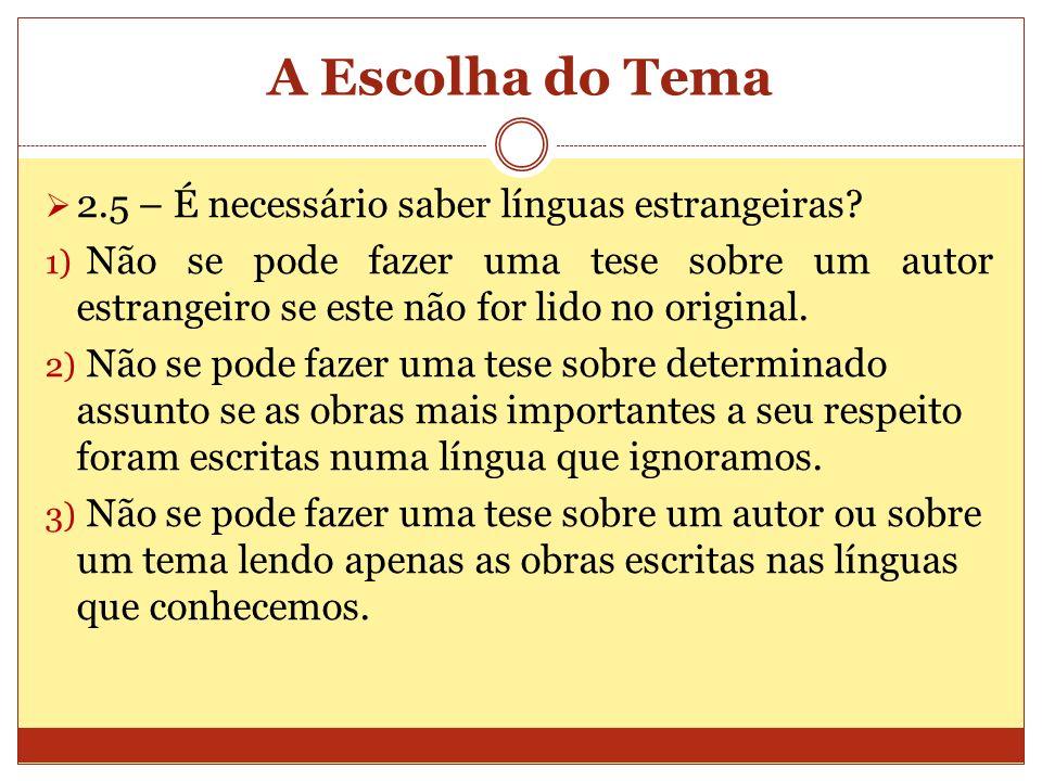 A Escolha do Tema 2.5 – É necessário saber línguas estrangeiras