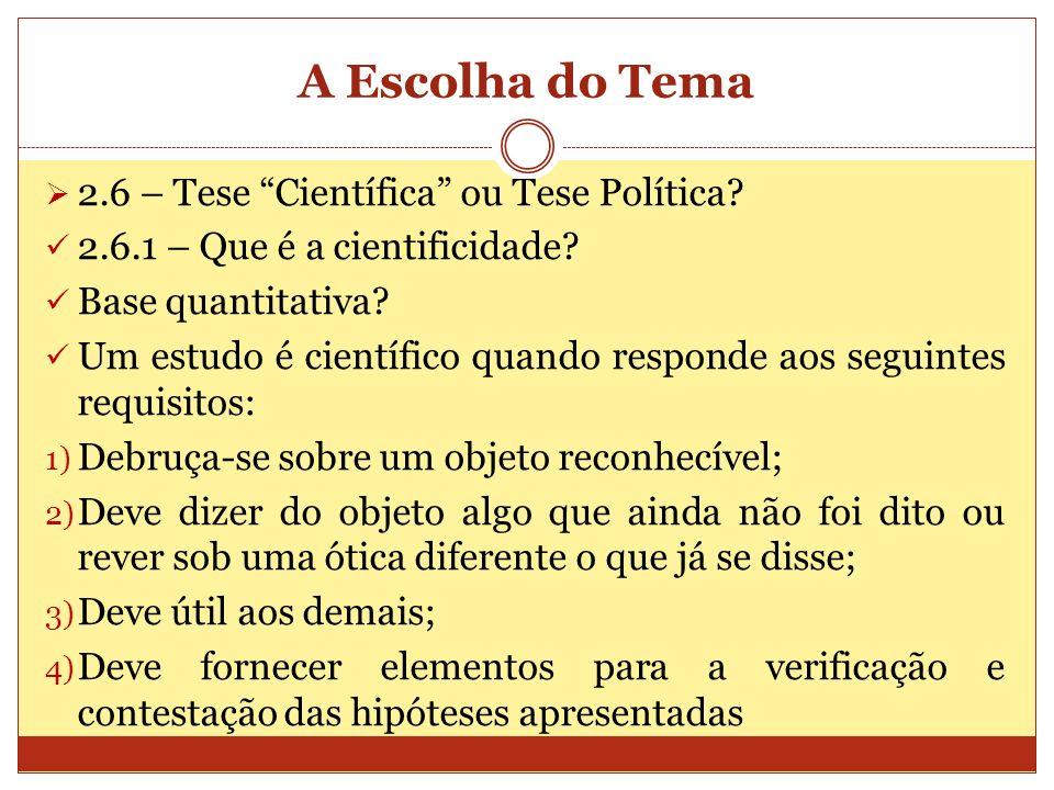 A Escolha do Tema 2.6 – Tese Científica ou Tese Política
