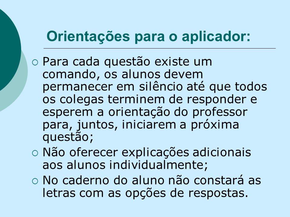 Orientações para o aplicador: