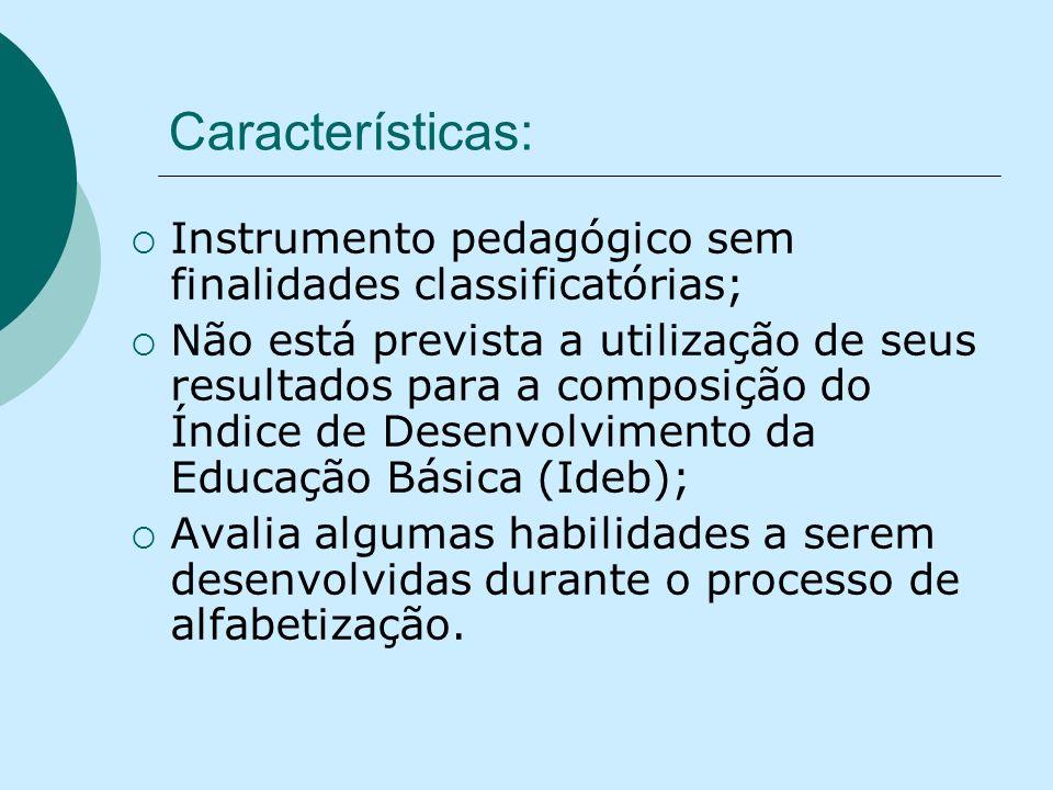 Características: Instrumento pedagógico sem finalidades classificatórias;