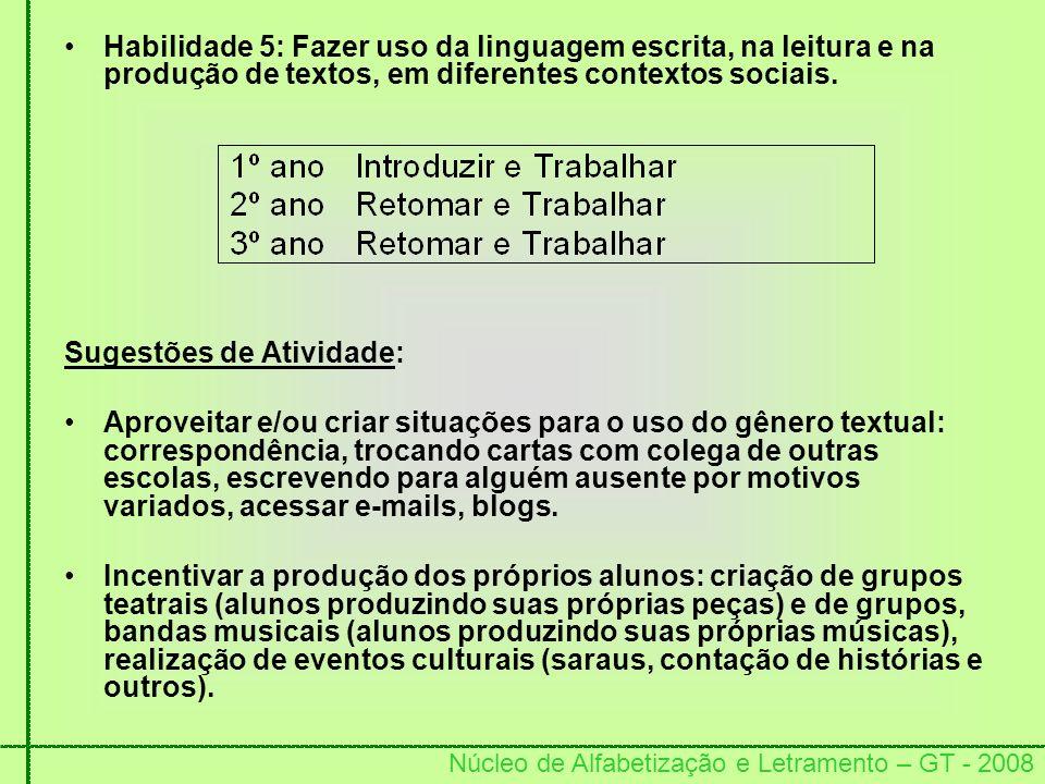 Habilidade 5: Fazer uso da linguagem escrita, na leitura e na produção de textos, em diferentes contextos sociais.