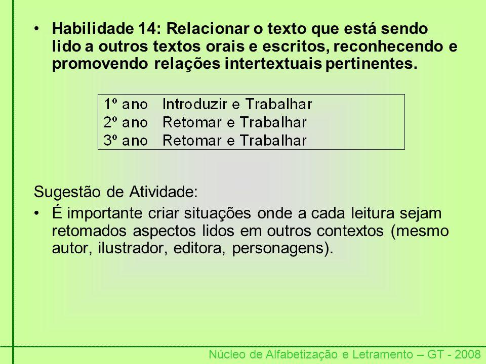 Habilidade 14: Relacionar o texto que está sendo lido a outros textos orais e escritos, reconhecendo e promovendo relações intertextuais pertinentes.