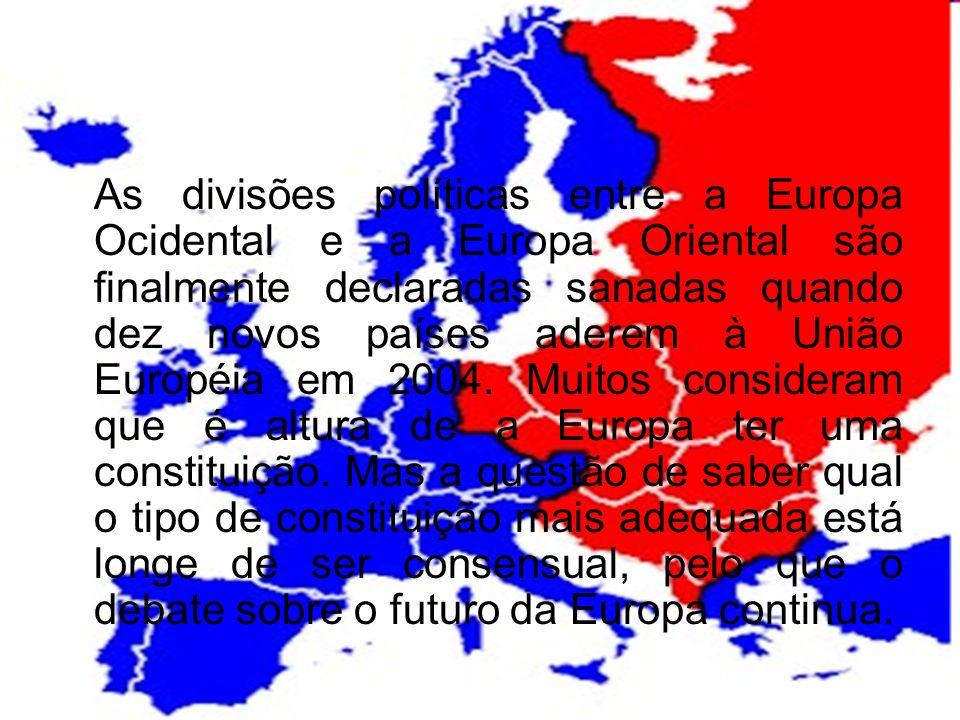 As divisões políticas entre a Europa Ocidental e a Europa Oriental são finalmente declaradas sanadas quando dez novos países aderem à União Européia em 2004.
