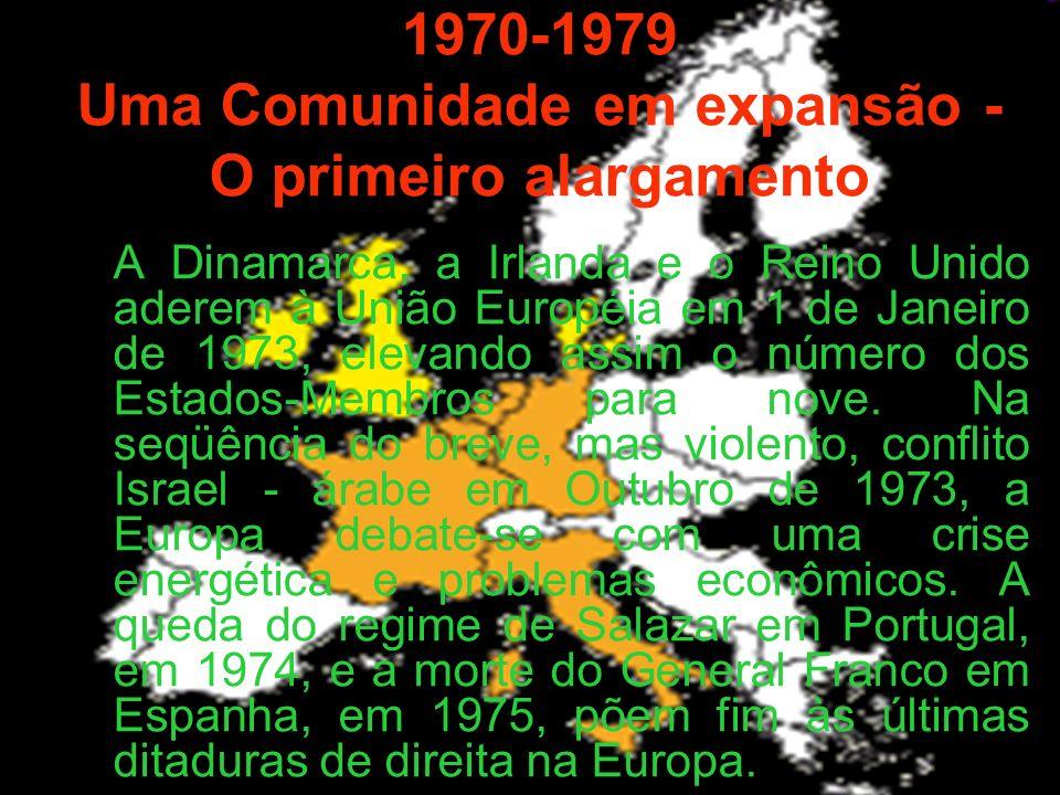 1970-1979 Uma Comunidade em expansão - O primeiro alargamento