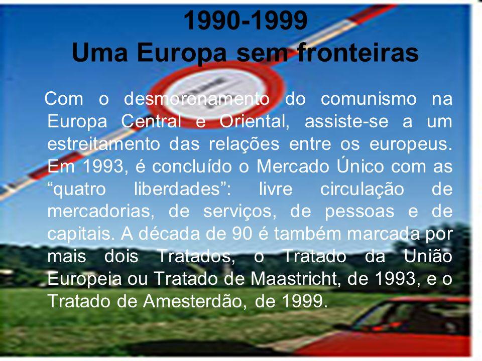 1990-1999 Uma Europa sem fronteiras