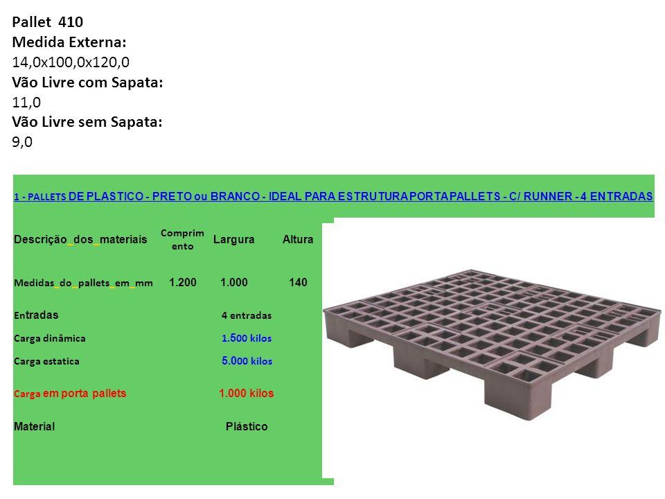 Pallet 410 Medida Externa: 14,0x100,0x120,0 Vão Livre com Sapata: 11,0