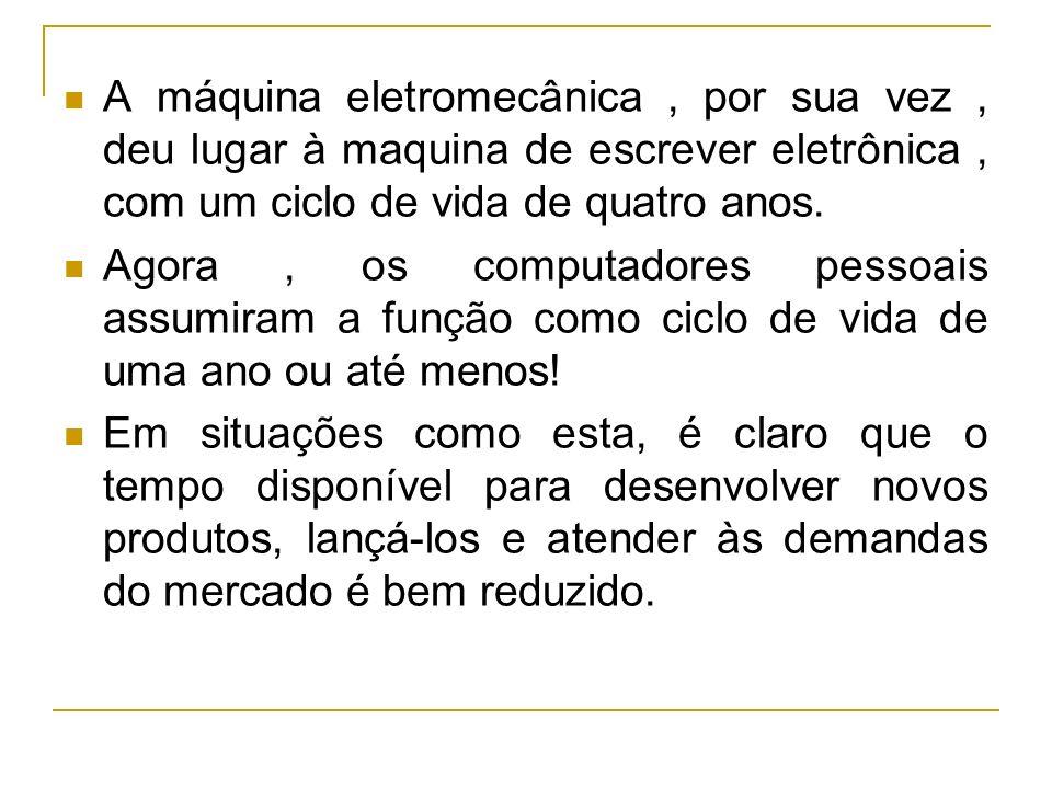 A máquina eletromecânica , por sua vez , deu lugar à maquina de escrever eletrônica , com um ciclo de vida de quatro anos.