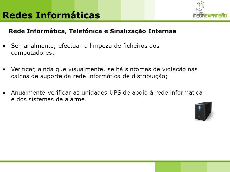 Redes Informáticas Rede Informática, Telefónica e Sinalização Internas