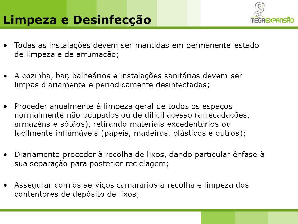 Limpeza e Desinfecção Todas as instalações devem ser mantidas em permanente estado de limpeza e de arrumação;