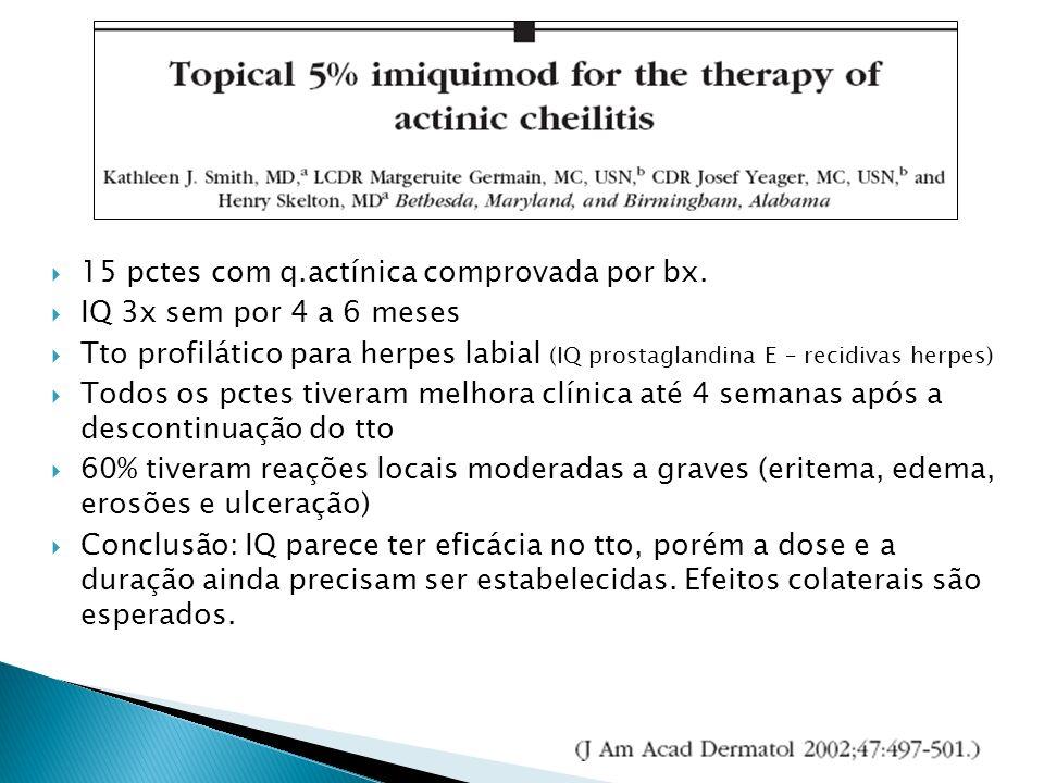 15 pctes com q.actínica comprovada por bx.