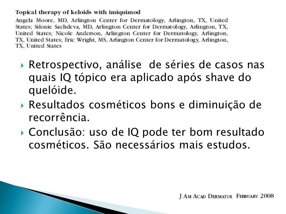 Retrospectivo, análise de séries de casos nas quais IQ tópico era aplicado após shave do quelóide.