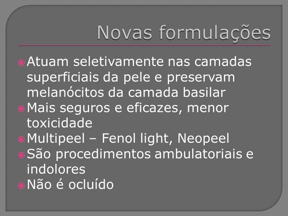 Novas formulações Atuam seletivamente nas camadas superficiais da pele e preservam melanócitos da camada basilar.