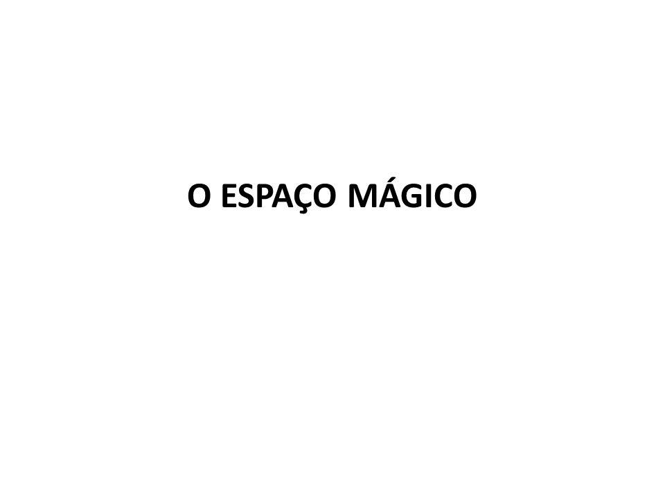 O ESPAÇO MÁGICO